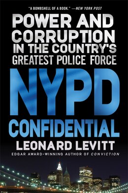 Book Nypd Confidential: Power and Corruption in the Country's Greatest Police Force by Leonard Levitt