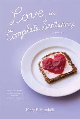 Book Love In Complete Sentences: A Novel by Mary E Mitchell