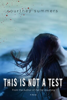 Book This Is Not a Test by Courtney Summers