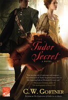 The Tudor Secret: A Novel