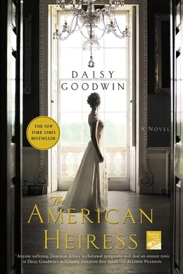 Book The American Heiress: A Novel by Daisy Goodwin