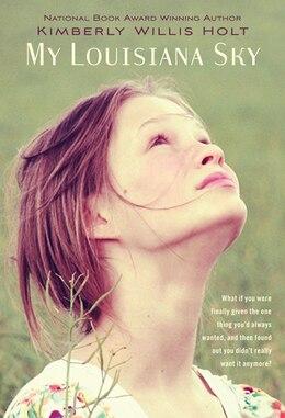 Book My Louisiana Sky by Kimberly Willis Holt