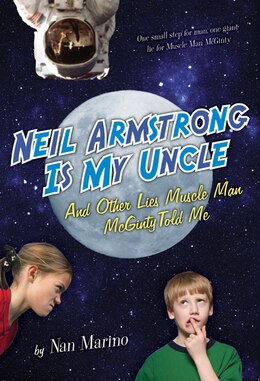 Book Neil Armstrong Is My Uncle and Other Lies Muscle Man McGinty Told Me by Nan Marino