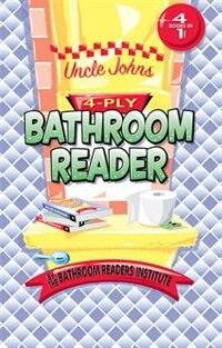 Book Uncle John's 4-Ply Bathroom Reader by Bathroom Bathroom Readers' Institute