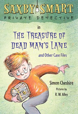 Book The Treasure of Dead Man's Lane and Other Case Files: Saxby Smart, Private Detective: Book 2 by Simon Cheshire