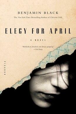 Book Elegy For April: A Novel by Benjamin Black