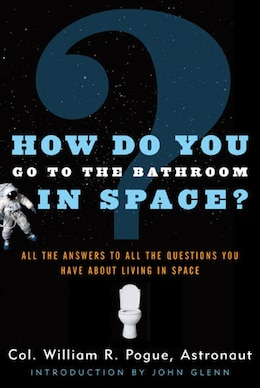 Book How Do You Go to the Bathroom in Space? by William R. Pogue