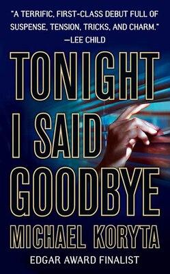 Book Tonight I Said Goodbye by Michael Koryta