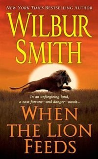 Book When The Lion Feeds by Smith, Wilbur