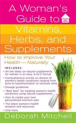Book A Woman's Guide to Vitamins, Herbs, and Supplements by Deborah Mitchell