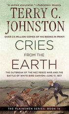 Cries From The Earth: The Outbreak Of the Nez Perce War and the Battle of White Bird Canyon June 17…