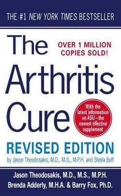 Book The Arthritis Cure: The Medical Miracle That Can Halt, Reverse, And May Even Cure Osteoarthritis by Jason Theodosakis