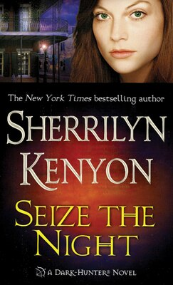 Book Seize The Night: A Dark-hunter Novel by Sherrilyn Kenyon
