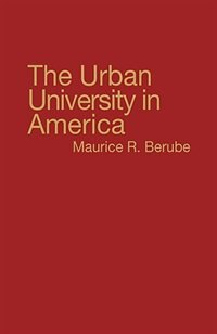 Book The Urban University in America by Maurice R. Berube