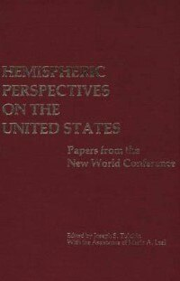 Book Hemispheric Perspectives on the United States: Papers from the New World Conference by Joseph S. Tulchin