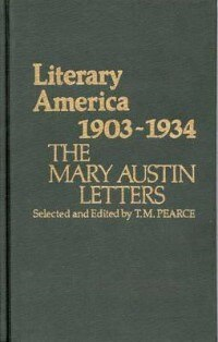 Book Literary America, 1903-1934: The Mary Austin Letters by Mary Hunter Austin