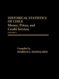Book Historical Statistics Of Chile, Volume Iv: Money, Prices And Credit Services by Markos Mamalakis