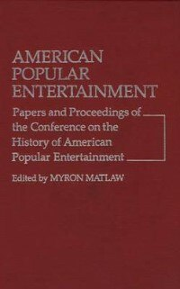 Book American Popular Entertainment: Papers And Proceedings Of The Conference On The History Of American… by Myron Matlaw