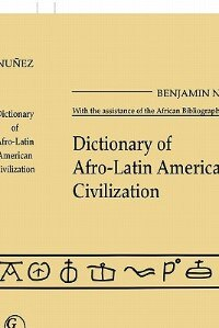 Book Dictionary Of Afro$latin American Civilization by Benjamin Nuunez