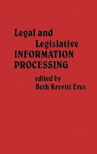 Book Legal And Legislative Information Processing by Beth Krevitt Eres