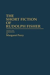 Book The Short Fiction of Rudolph Fisher by Rudolph Fisher