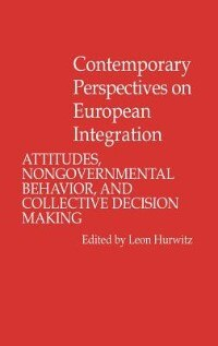 Book Contemporary Perspectives On European Integration: Attitudes, Nongovernmental Behavior, And… by Leon Hurwitz