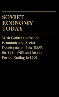 Book Soviet Economy Today: With Guidelines For The Economic And Social Development Of The U.s.s.r. For… by .. Novosti