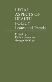 Book Legal Aspects Of Health Policy: Issues And Trends by Ruth Roemer