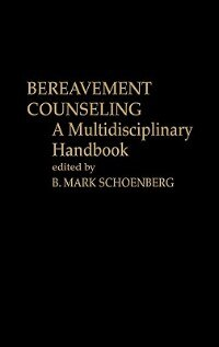 Book Bereavement Counseling: A Multidisciplinary Handbook by B. Mark Schoenberg