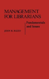 Book Management For Librarians: Fundamentals And Issues by John R. Rizzo