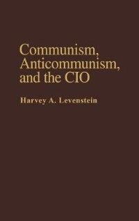 Communism, Anticommunism, And The Cio