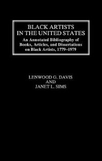 Book Black Artists In The United States: An Annotated Bibliography Of Books, Articles, And Dissertations… by Lenwood G. Davis