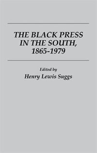 Book The Black Press In The South, 1865-1979 by Henry L. Suggs