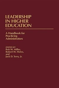 Book Leadership in Higher Education: A Handbook for Practicing Administrators by Bob W. Miller