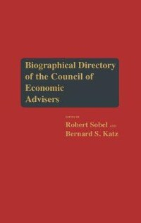 Book Biographical Directory Of The Council Of Economic Advisers by .. Council Of Economic Advisers