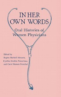 Book In Her Own Words: Oral Histories of Women Physicians by Regina Markell Morantz
