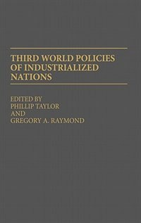 Book Third World Policies of Industrialized Nations by Phillip Taylor