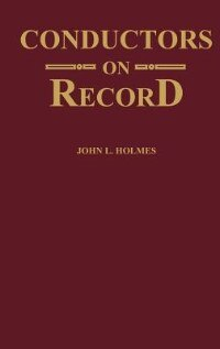 Book Conductors on Record by John L. Holmes