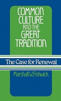 Book Common Culture And The Great Tradition: The Case For Renewal by Marshall William Fishwick