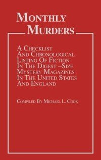 Book Monthly Murders: A Checklist And Chronological Listing Of Fiction In The Digest-size Mystery… by Michael L. Cook