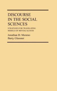 Book Discourse in the Social Sciences: Strategies for Translating Models of Mental Illness by Jonathan D. Moreno