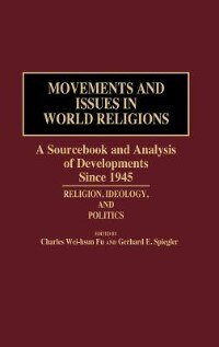 Book Movements And Issues In World Religions: A Sourcebook And Analysis Of Developments Since 1945… by Charles Wei-Hsun Fu
