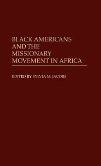 Book Black Americans And The Missionary Movement In Africa by Sylvia M. Jacobs