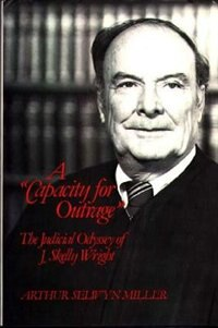 "Book A ""capacity For Outrage"": The Judicial Odyssey Of J. Skelly Wright by Arthur Selwyn Miller"