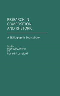 Book Research In Composition And Rhetoric: A Bibliographic Sourcebook by Michael G. Moran