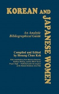 Book Korean And Japanese Women: An Analytic Bibliographical Guide by Hesung Chun Koh