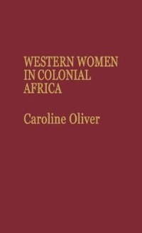 Book Western Women in Colonial Africa by Caroline Oliver