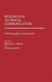 Book Research in Technical Communication: A Bibliographic Sourcebook by Michael G. Moran