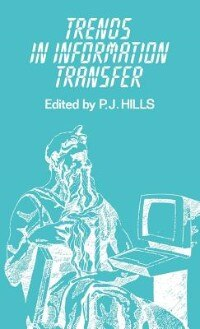 Book Trends in Information Transfer by Philip J. Hills