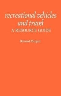 Book Recreational Vehicles And Travel: A Resource Guide by Bernard Mergen